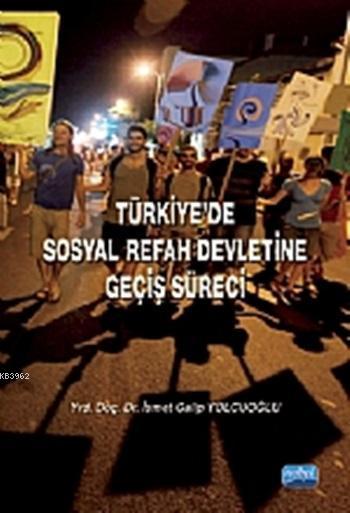 Türkiye'de Sosyal Refah Devletine Geçiş Süreci