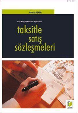 Taksitle Satış Sözleşmeleri; Türk Borçlar Kanunu Açısından