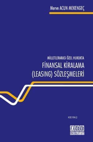 Milletlerarası Özel Hukukta Finansal Kiralama ( Leasing) Sözleşmeleri