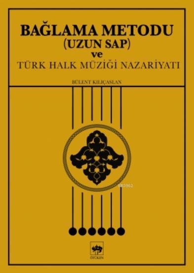 Bağlama Metodu ( Uzun Sap ) ve Türk Halk Müziği Nazariyatı