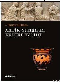 Antik Yunan'ın Kültür Tarihi; Egon Frıedell