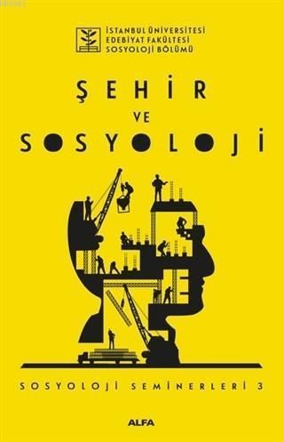 Şehir ve Sosyoloji; Sosyoloji Seminerleri 3