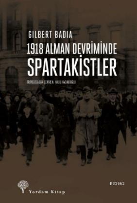 1918 Alman Devriminde Spartakistler