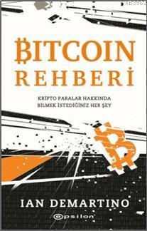 Bitcoin Rehberi; Kripto Paralar Hakkında Bilmek İstediğiniz Her Şey