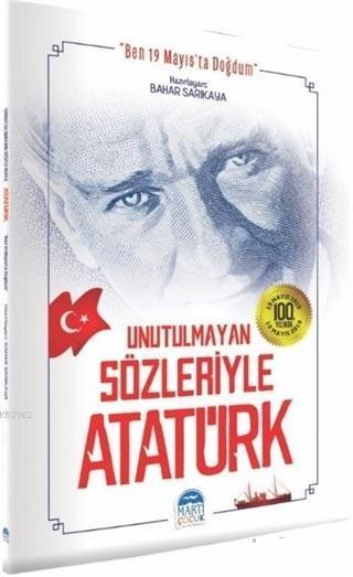 Unutulmayan Sözleriyle Atatürk; Ben 19 Mayıs'ta Doğdum