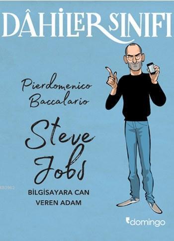 Dahiler Sınıfı Steve Jobs; Bilgisayara Can Veren Adam