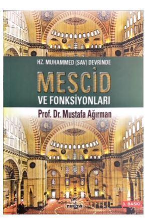 Hz. Muhammed (sav) Devrinde Mescid ve Fonksiyonlar