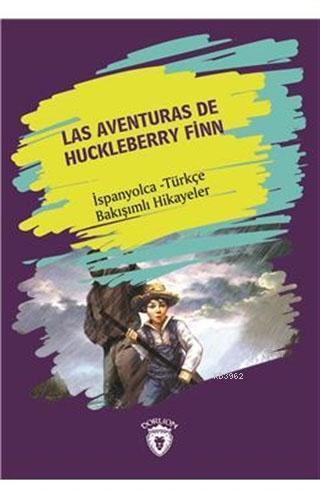Las Aventuras De Huckleberry Finn; İspanyolca - Türkçe Bakışımlı Hikayeler