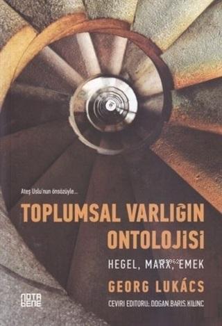 Toplumsal Varlığın Ontolojisi - Hegel, Marx, Emek