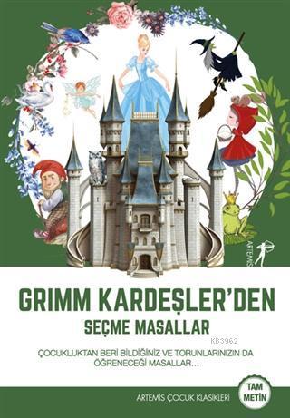 Grimm Kardeşler'den Seçme Masallar; Çocukluktan Beri Bildiğiniz ve Torunlarınızın da Öğreneceği Masallar