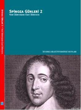 Spinoza Günleri 2; Yeni Dünyadan Eski Dünyaya