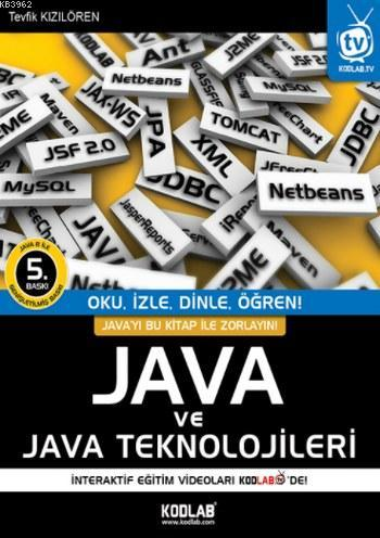 Java ve Java Teknolojileri; Türkiye'nin En İyi JAVA Kitabı!