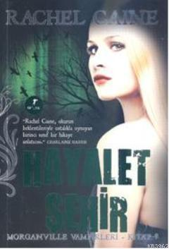 Hayalet Şehir; Morganville Vampirleri Serisi 9. Kitap