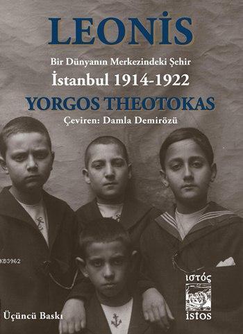 Leonis; Bir Dünyanın Merkezindeki Şehir: İstanbul 1914-1922