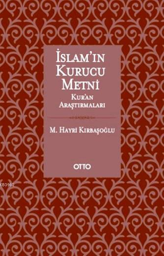 İslam'ın Kurucu Metni (Ciltli); Kur'an Araştırmaları