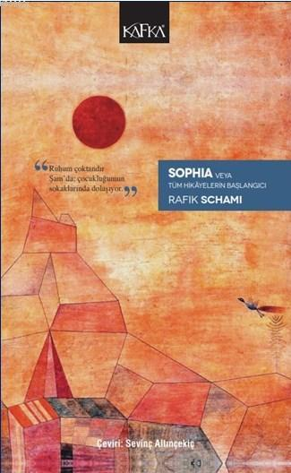 Sophia Veya Tüm Hikâyelerin Başlangıcı