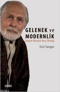 Gelenek ve Modernlik; Seyyid Hüseyin Nasr Örneği