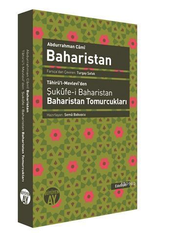 Baharistan; Tâhirü'l-Mevlevî'den Şukûfe-i Baharistan/Baharistan Tomurcukları
