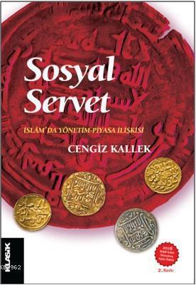 Sosyal Servet; İslâm'da Yönetim-Piyasa İlişkisi
