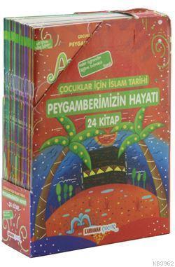Peygamberimizin Hayatı 24 Kitap; Çocuklar İçin İslam Tarihi