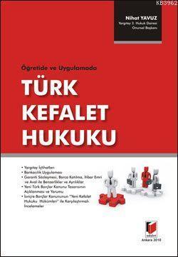 Öğreti ve Uygulamada Türk Kefalet Hukuku