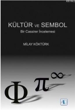 Kültür ve Sembol; Bir Cassirer İncelemesi