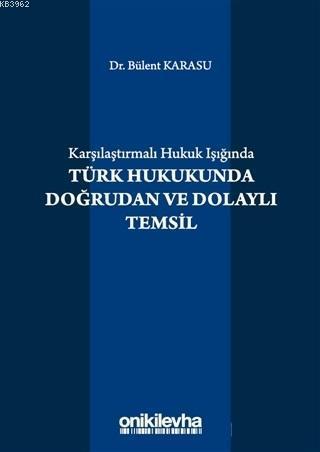 Karşılaştırmalı Hukuk Işığında Türk Hukukunda Doğrudan ve Dolaylı Temsil