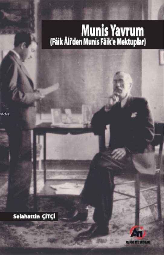 Munis Yavrum; Faik Ali'den Munis Faik'e Mektuplar