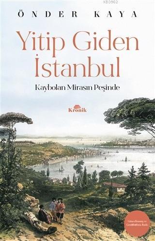 Yitip Giden İstanbul; Kaybolan Mirasın Peşinde