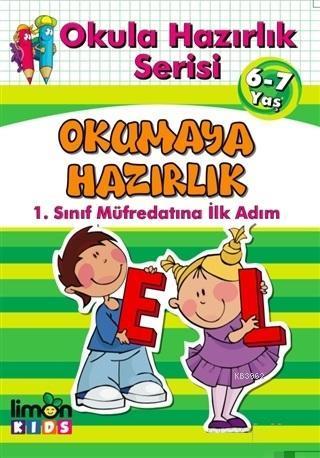 Okula Hazırlık Serisi 6-7 Yaş Okumaya Hazırlık; 1.Sınıf Müfredatına İlk Adım