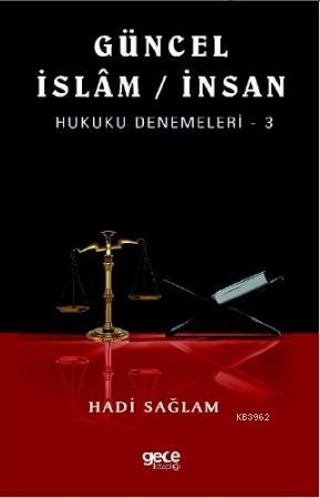 Güncel İslam / İnsan Hukuku Denemeleri 3