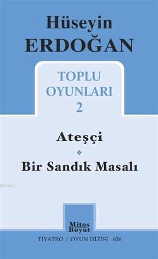 Hüseyin Erdoğan Toplu Oyunları 2; Ateşçi - Bir Sandık Masalı