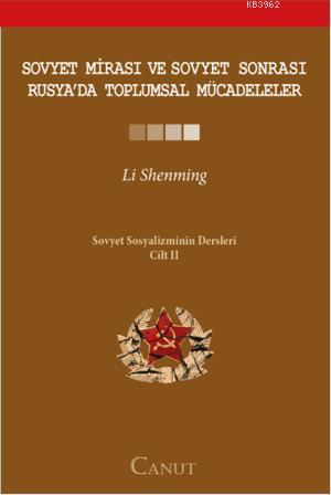 Sovyet Mirası ve Sovyet Sonrası Rusya'da Toplumsal Mücadeleler; Sovyet Sosyalizminin Dersleri Cilt II