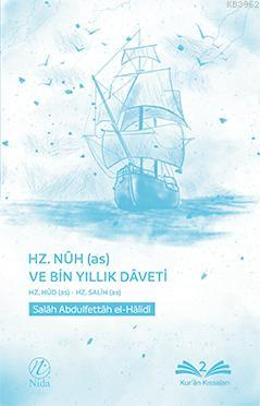 Hz. Nûh (as) ve Bin Yıllık Dâveti (Hz. Hûd - Hz. Salih)