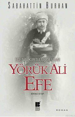 Yörük Ali Efe (Birinci Kitap)