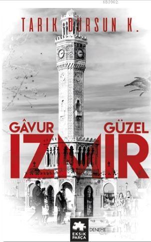 Gavur İzmir, Güzel İzmir