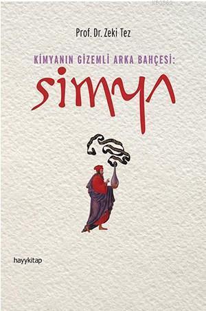 Simya - Kimyanın Gizemli Arka Bahçesi