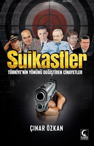 Suikastler; Türkiye'nin Yönünü Değiştiren Cinayetler