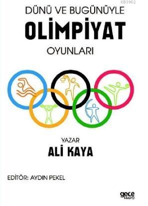 Dünü ve Bugünü ile Olimpiyat Oyunları