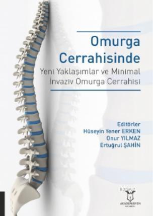 Omurga Cerrahisinde Yeni Yaklaşımlar ve Minimal İnvaziv Omurga Cerrahisi