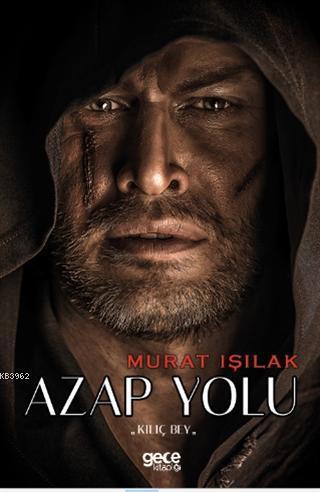 Azap Yolu; Kılıç Bey