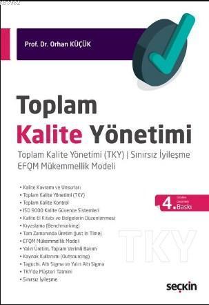 Toplam Kalite Yönetimi; Toplam Kalite Yönetimi (TKY) ¦ Sınırsız İyileşme EFQM Mükemmellik Modeli