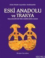 Eski Anadolu ve Trakya 1; Başlangıcından Pers Egemenliğine Kadar