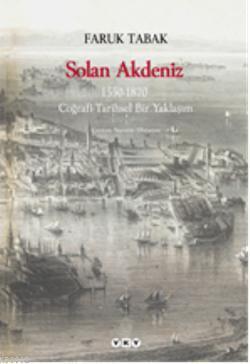 Solan Akdeniz; 1550-1870, Coğrafi- Tarihsel Bir Yaklaşım