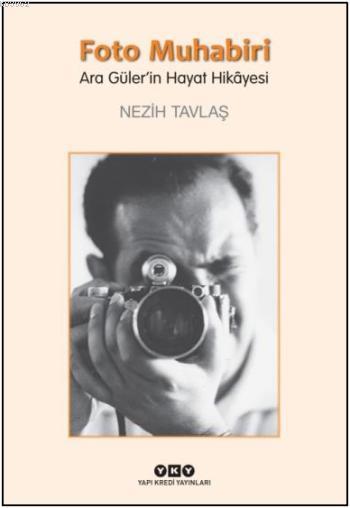 Foto Muhabiri - Ara Güler'in Hayat Hikâyesi; Büyük Boy