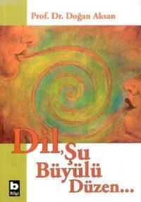 Dil Şu Büyülü Düzen