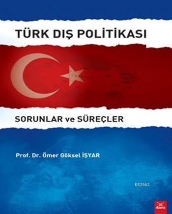 Türk Dış Politikası Sorunlar ve Süreçler; Sorunlar ve Süreçler