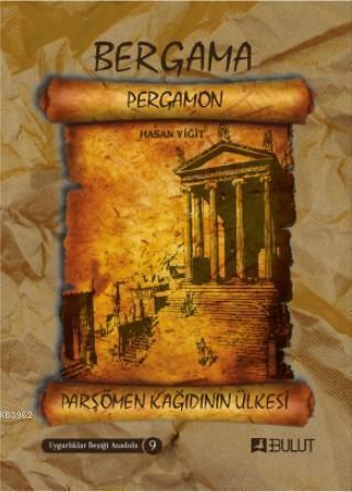 Uygarlıklar Beşiği Anadolu Dizisi 9 / Bergama (Pergamon) Parşömen Kâğıdının Ülkesi