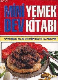 Mini Dev Yemek Kitabı; Yepyeni Fikirlerle Dolu, Her Biri Fotoğraflı 600'den Yemek Tarifi