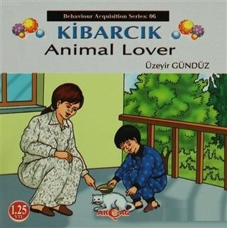 Kibarcık Animal Lover; Behaviour Acquisition Series 06